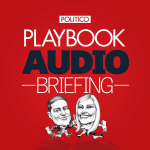 """Fresh update on """"politico"""" discussed on POLITICO Playbook Audio Briefing"""