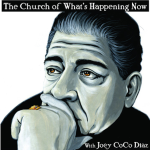 """Fresh update on """"sergio"""" discussed on The Church of What's Happening Now"""