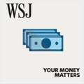 WSJ Your Money Matters