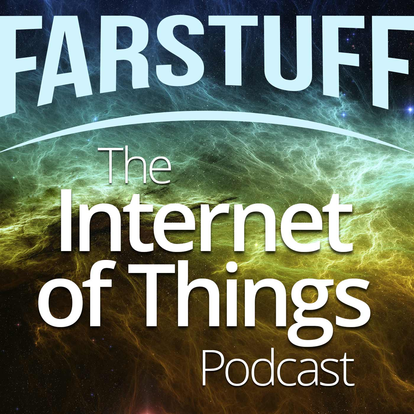 Farstuff - The IoT Podcast