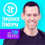 Impact Theory with Tom Bilyeu