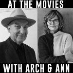 At The Movies with Arch and Ann
