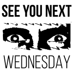 See You Next Wednesday