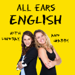 All Ears English Podcast | Real English Vocabulary | Conversation | American Culture