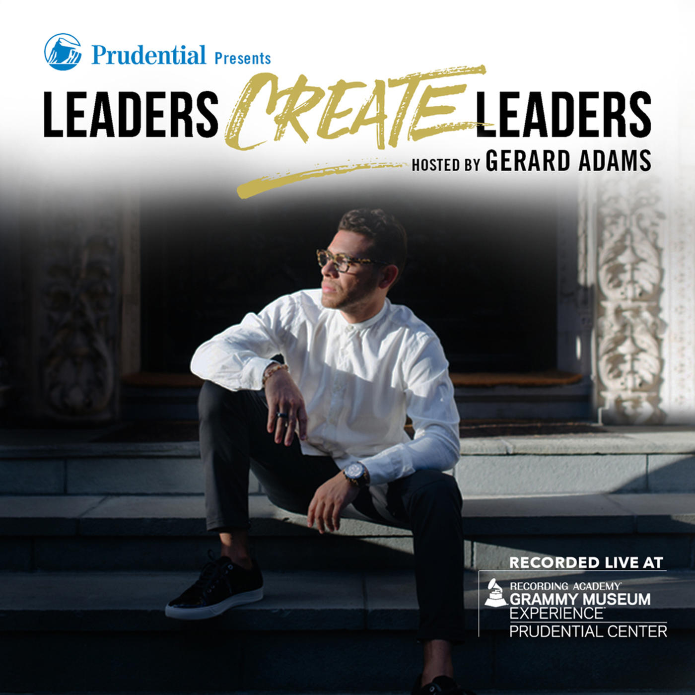 Prudential Presents Leaders Create Leaders Hosted by Gerard Adams