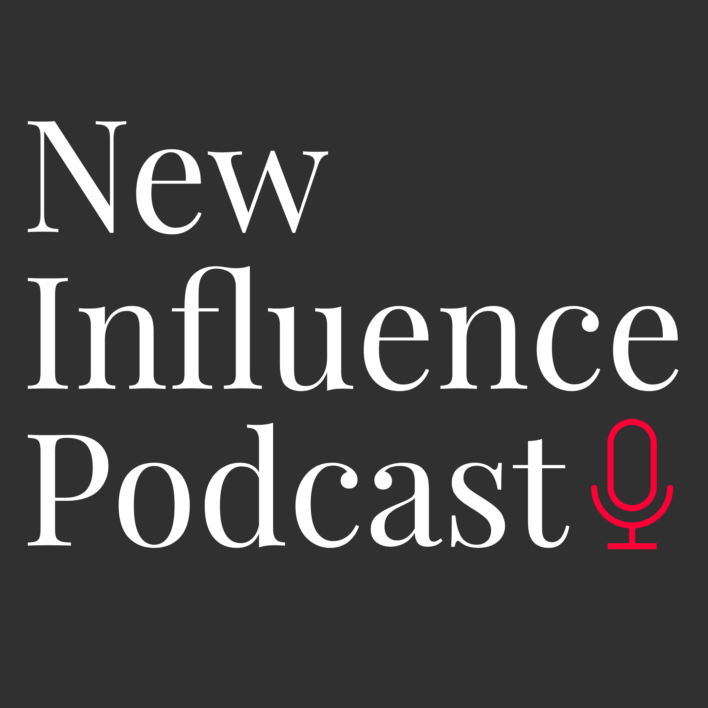 The New Influence Podcast