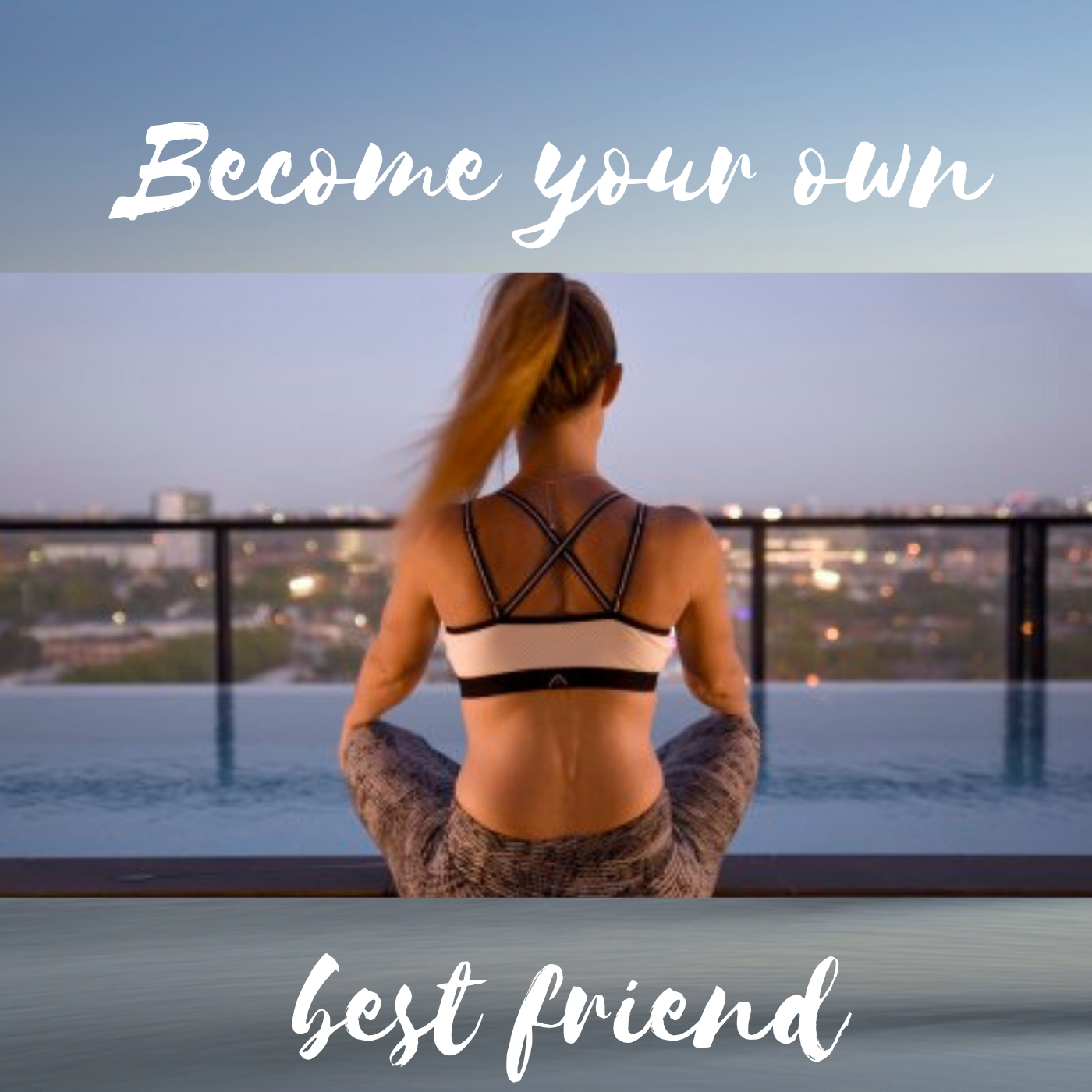 Become Your Own Best Friend Podcast
