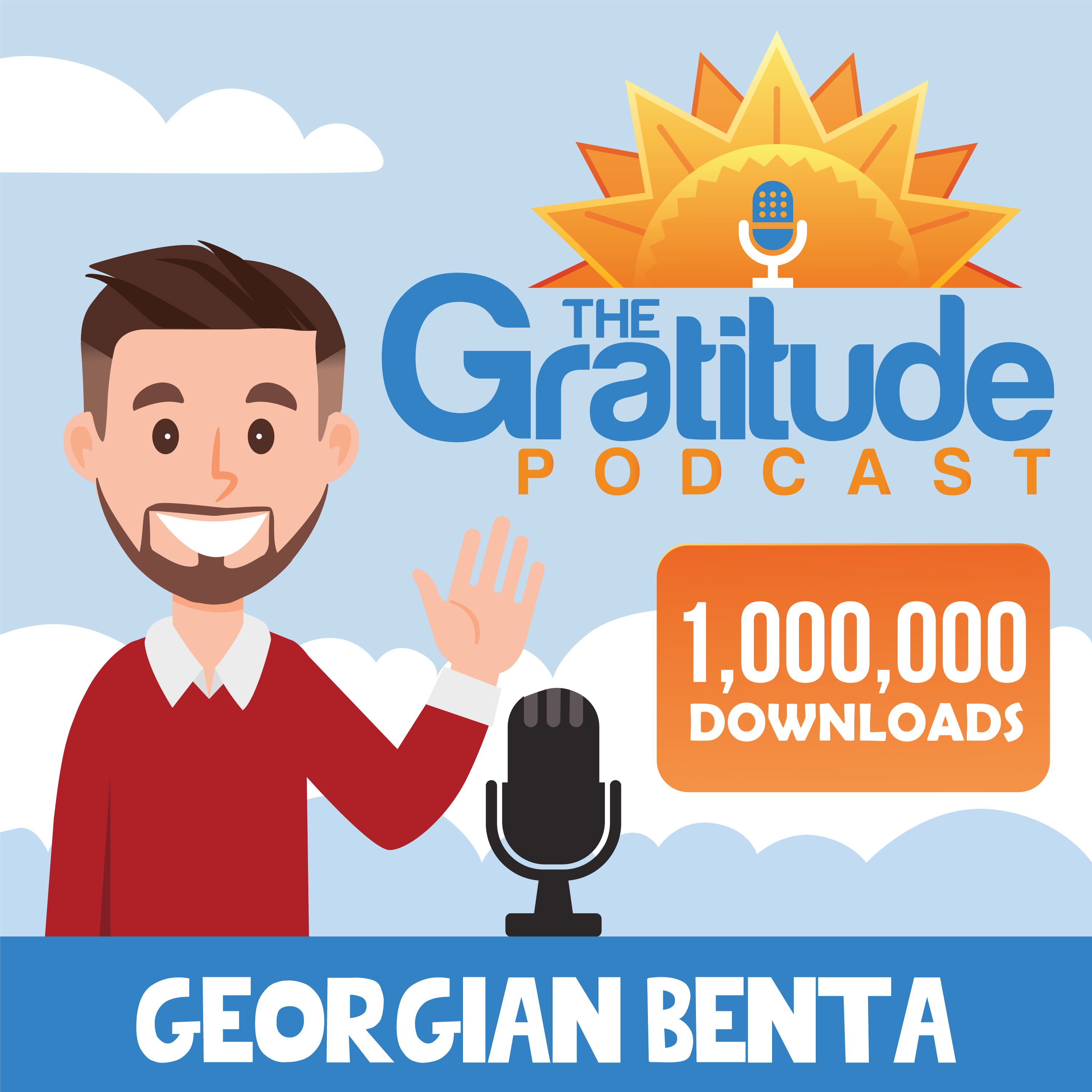 The Gratitude Podcast - Stories That Inspire Positive Thinking