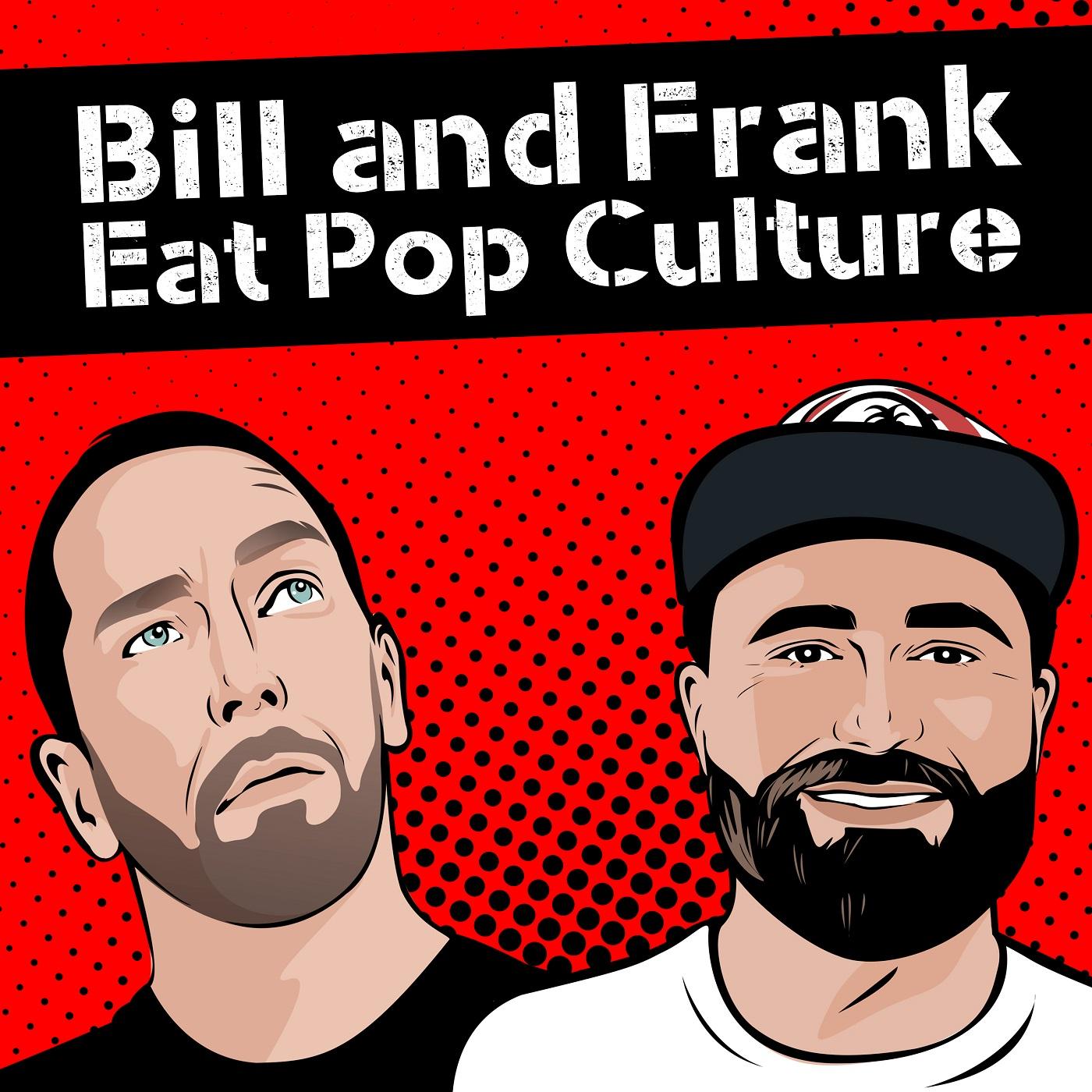 Bill and Frank Eat Pop Culture