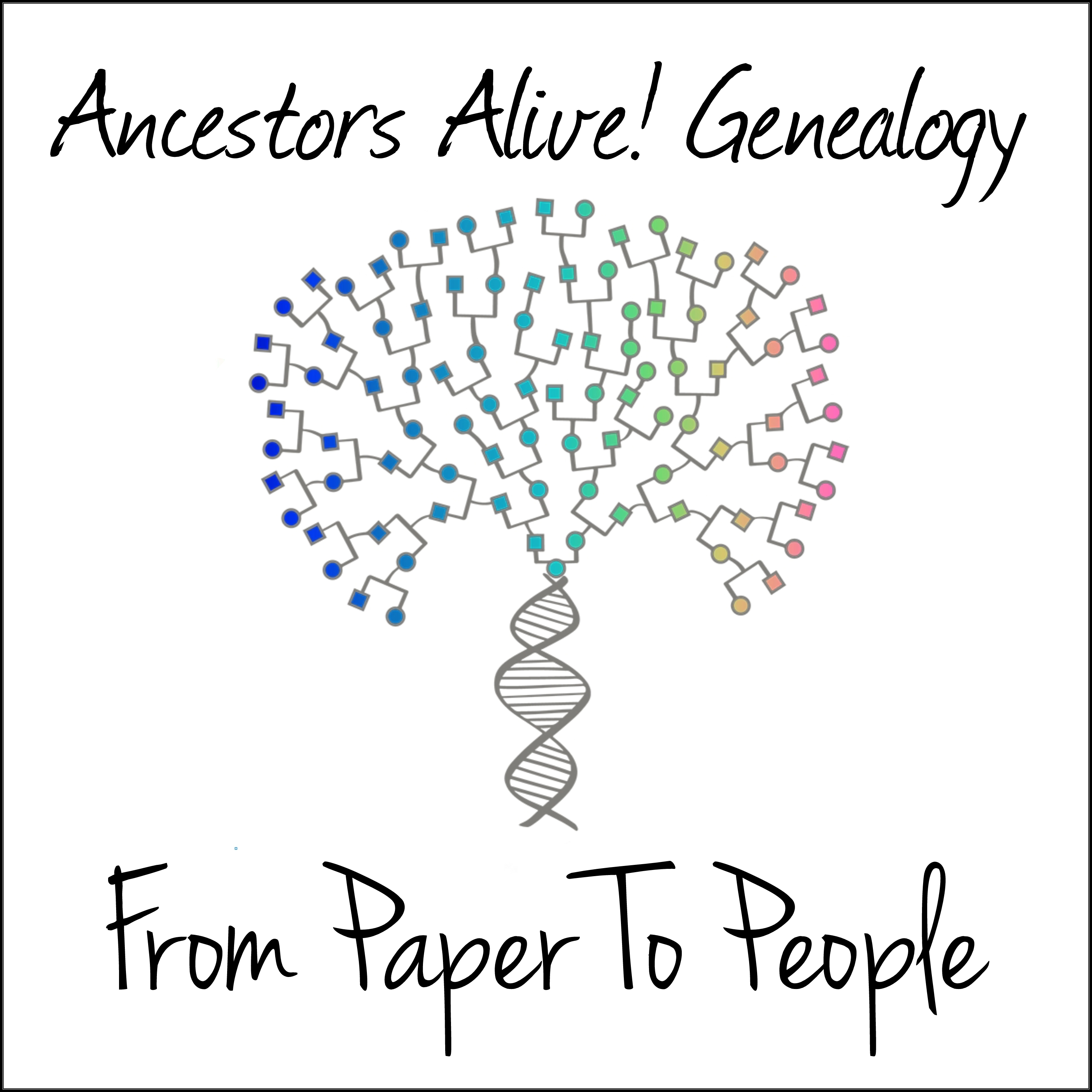 Ancestors Alive! Genealogy: From Paper To People
