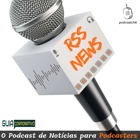 RSS News I O Podcast de Not�cias para Podcasters