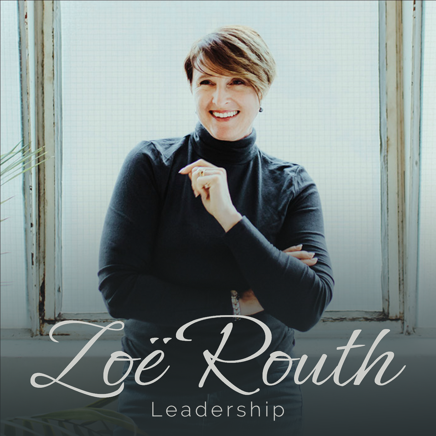 Zo Routh Leadership Podcast