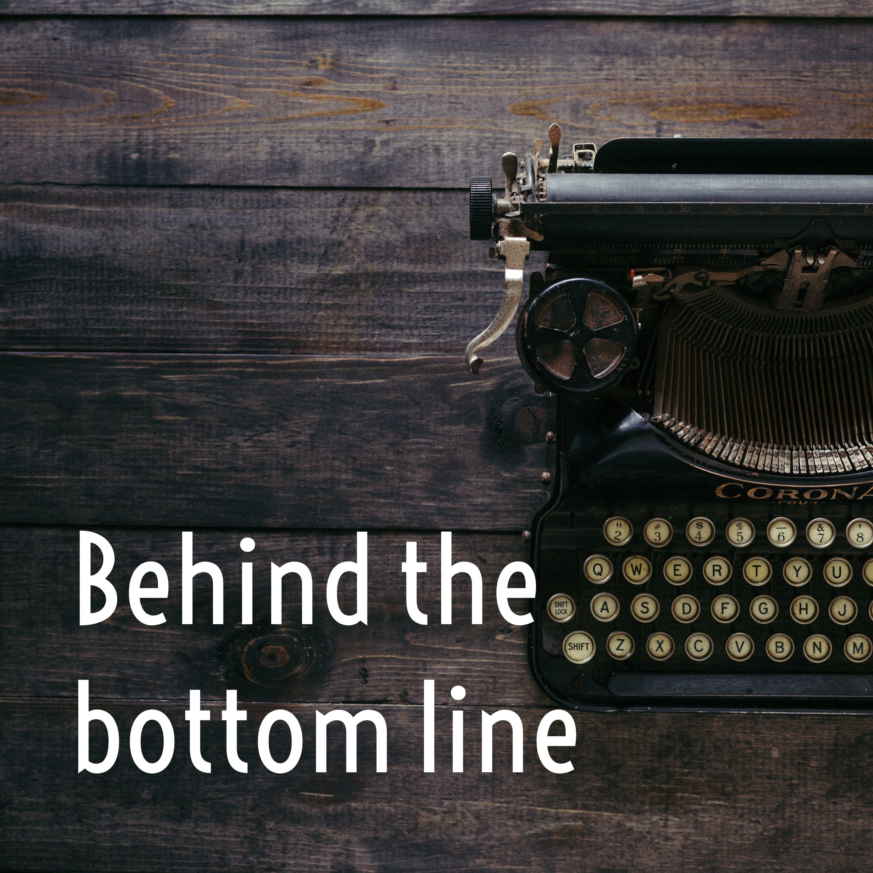 Behind the bottom line