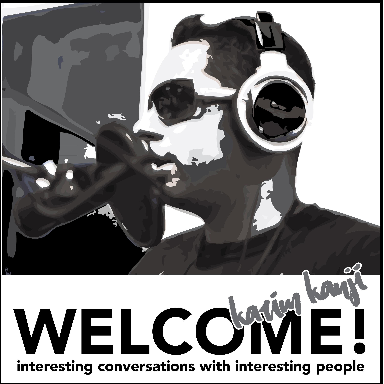 Welcome with Karim Kanji