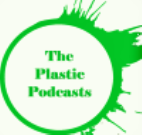 The Plastic Podcasts