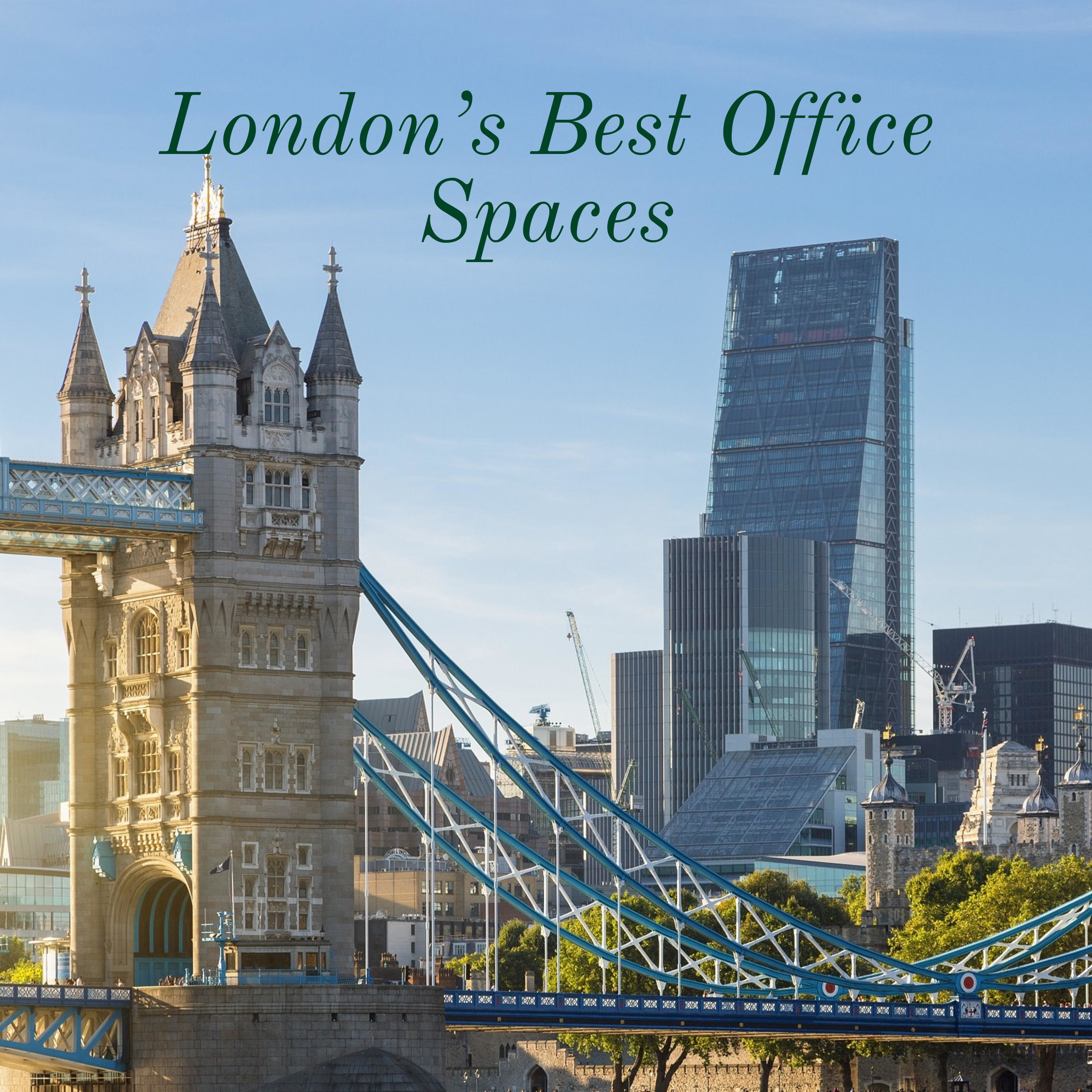 London's Best Office Spaces – The Links Between London's Past and the Modern World
