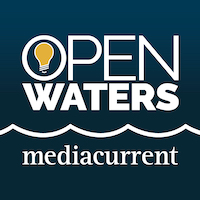 Mediacurrent Open Waters Podcast