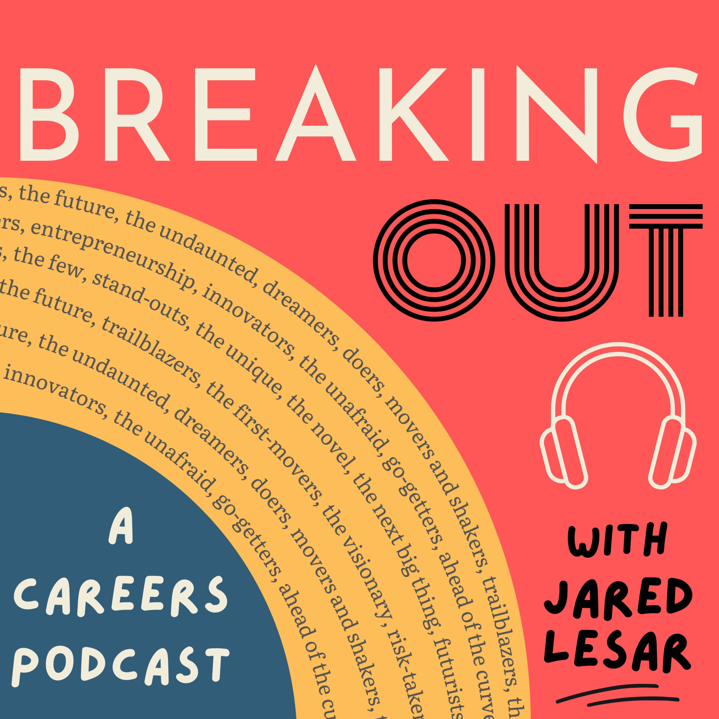 Breaking Out with Jared Lesar