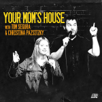 552 - Your Mom's House with Christina P and Tom Segura