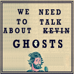We DONT need to talk about ghosts: Episode 4 - Emails & Driving Dogs.