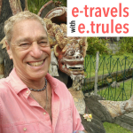 e-travels with e. trules |Entertaining