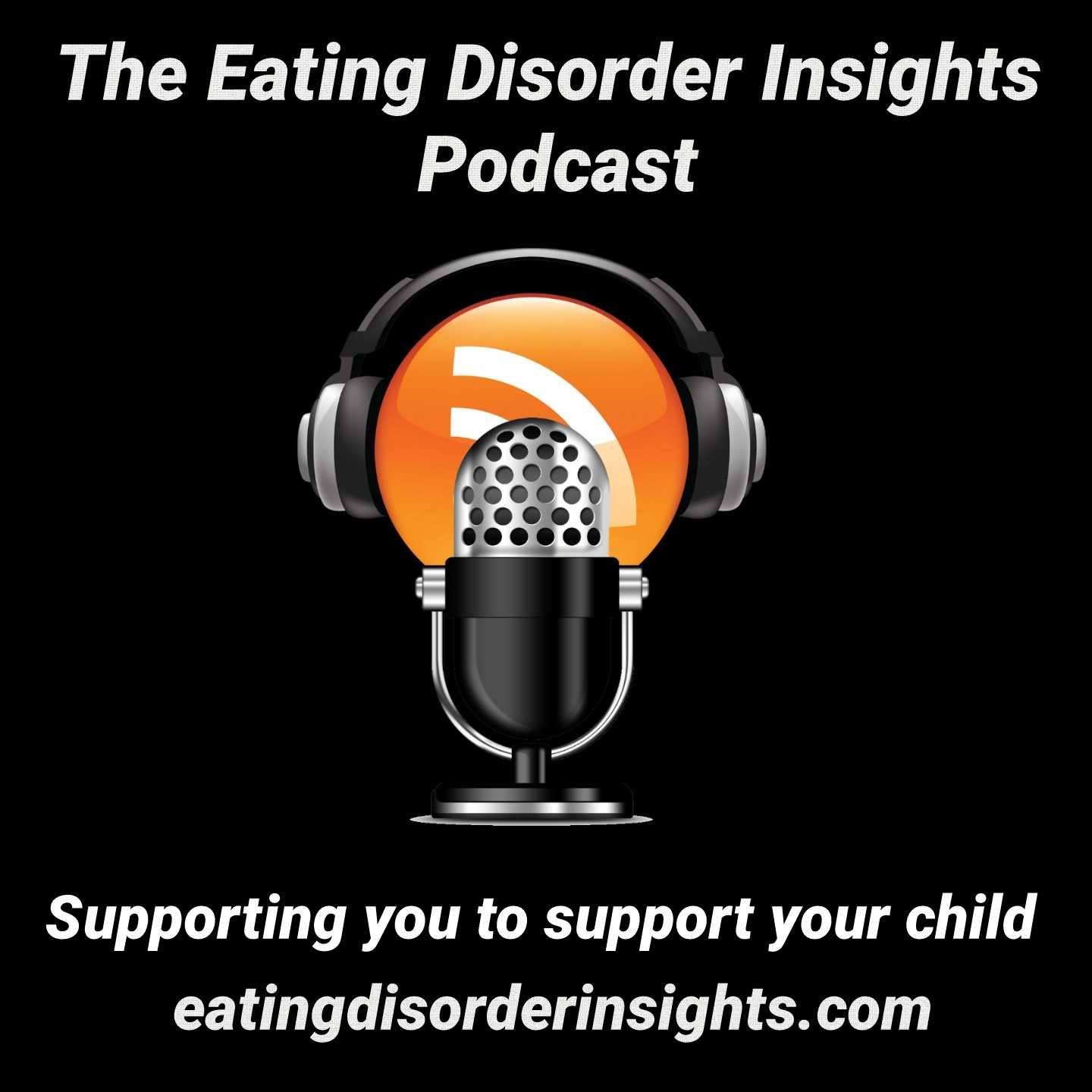 Eating Disorder Insights Podcast  Episode 1  Setting the scene for the series..