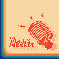 Plaza Podcast Ep. 045
