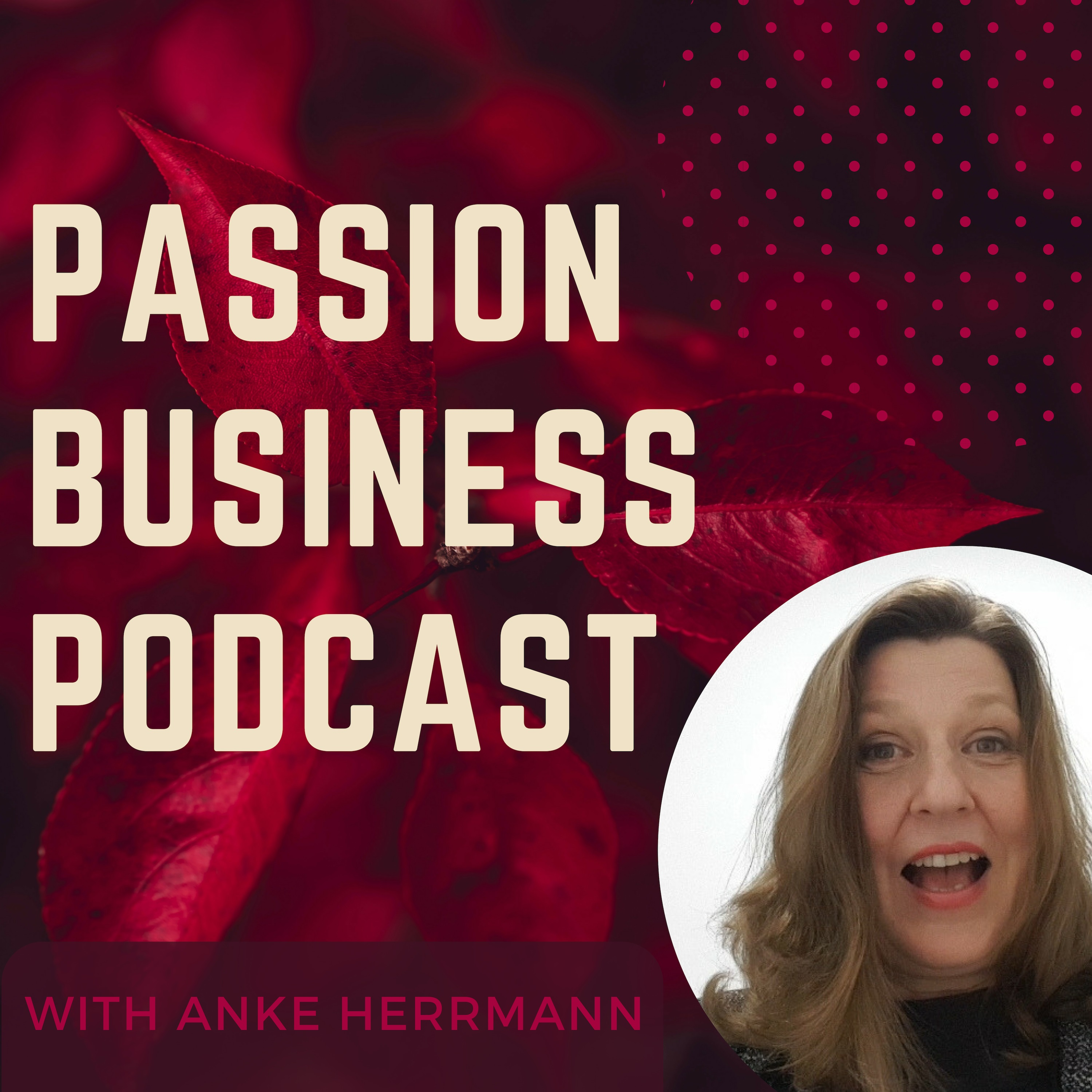 Passion Business Podcast  Episode 12: Dr. Bere  Work You Love Coach