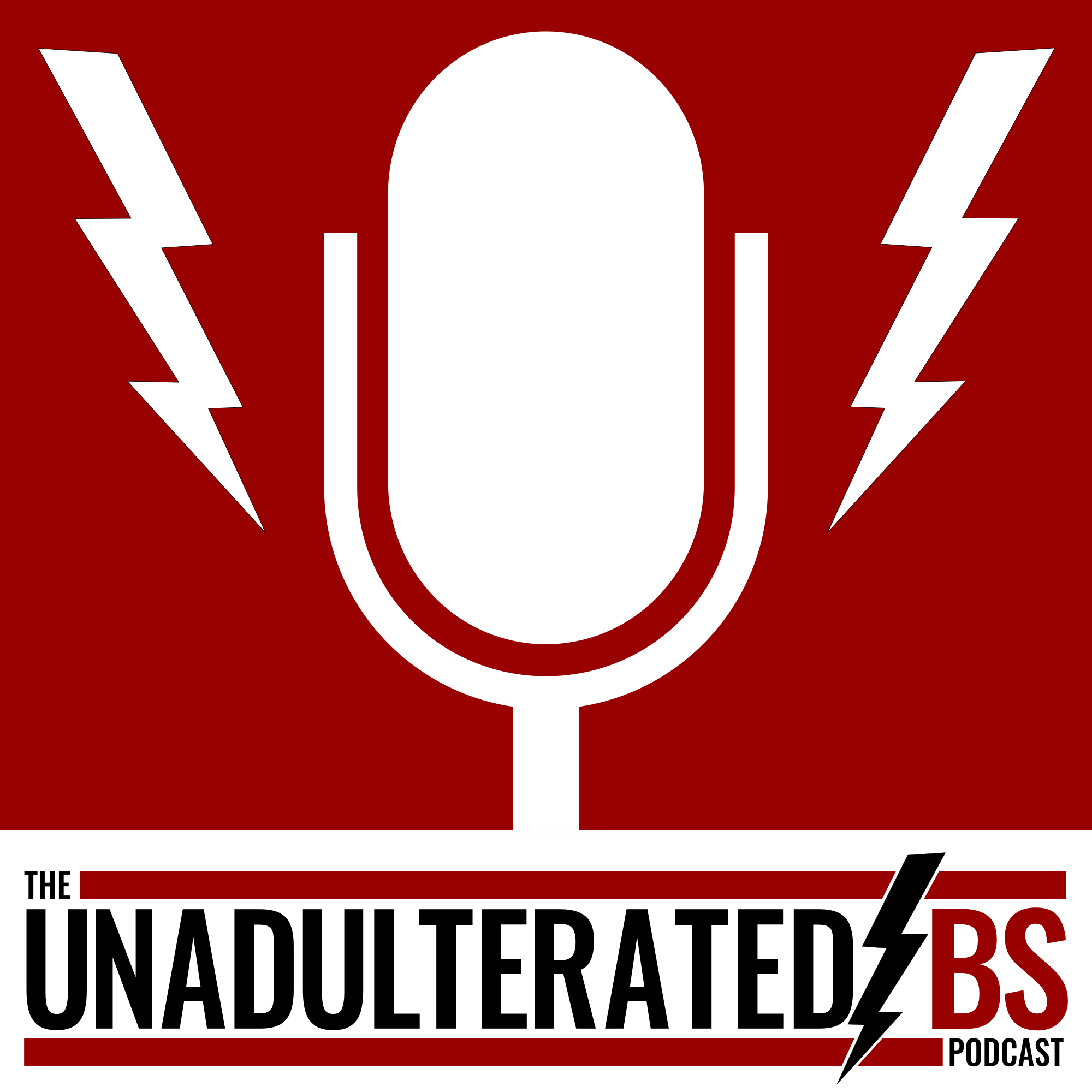 The Unadulterated BS Podcast