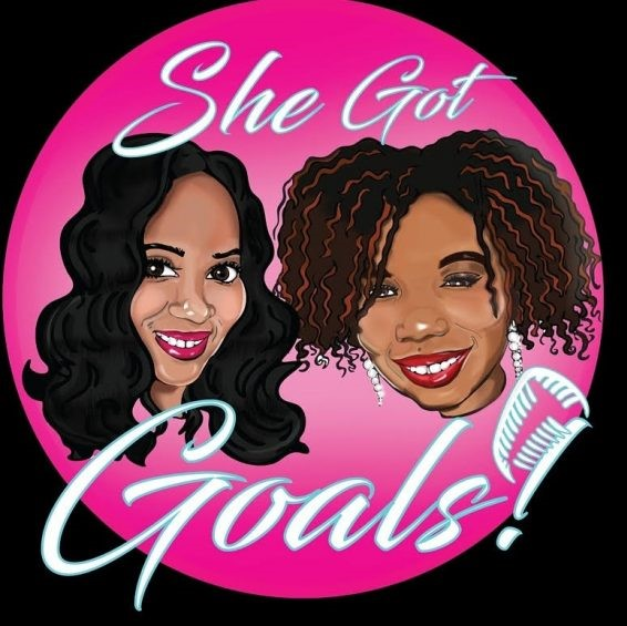 SheGotGoals Podcast ep 4 ~ Are you a Good Friend?