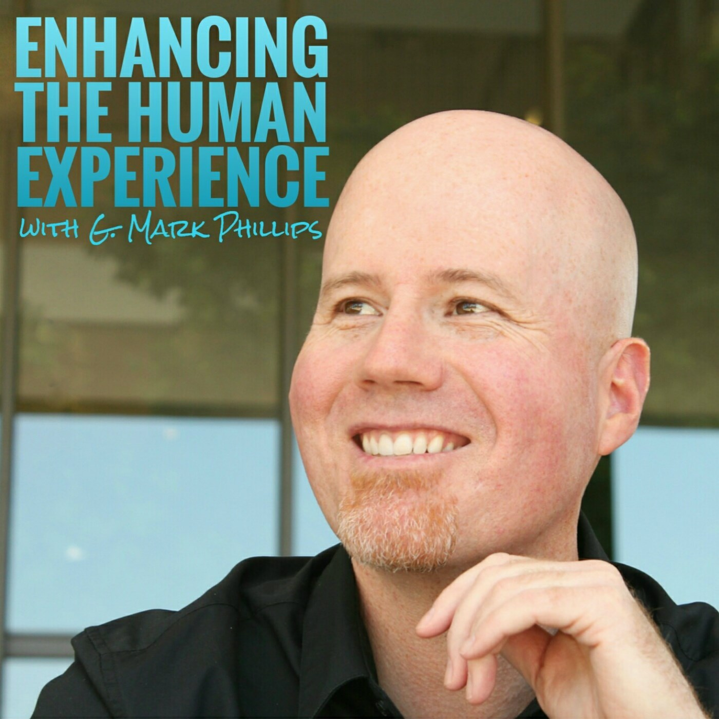 Enhancing The Human Experience with Mark Phillips