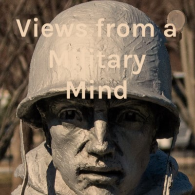View from a Military Mind Daily Views for 18 MAY 2020
