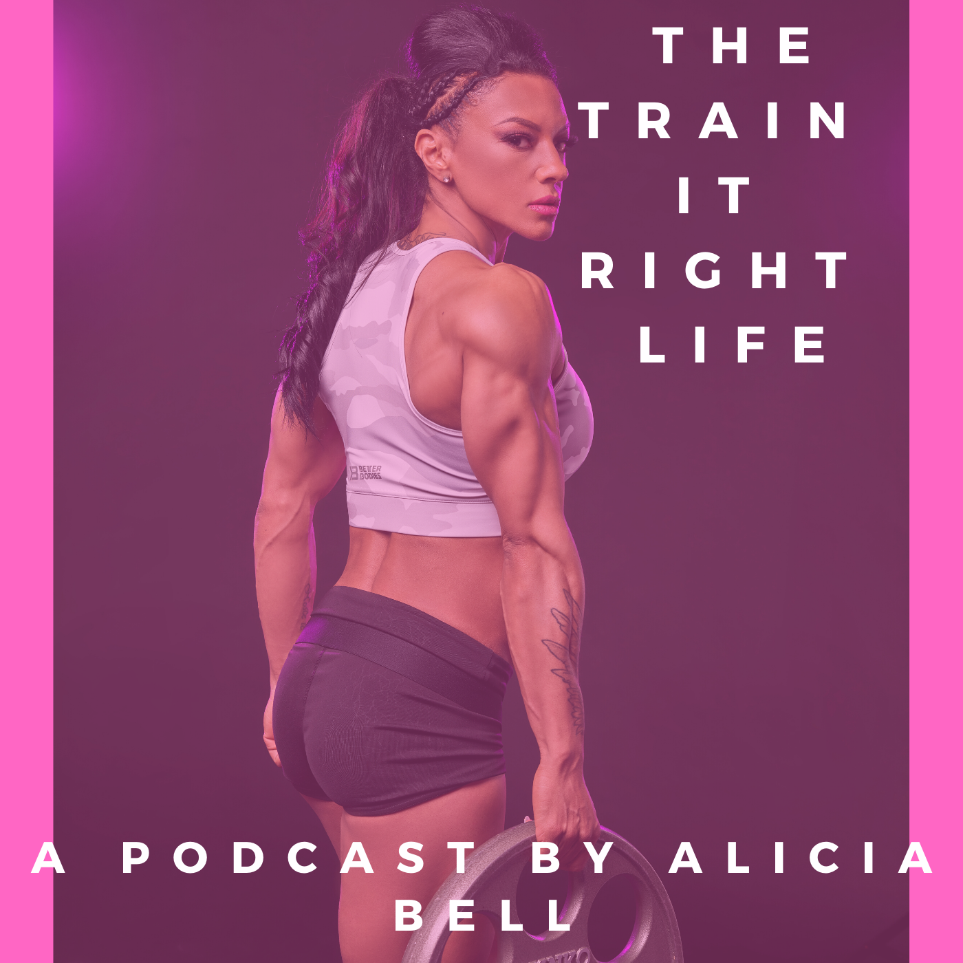 Episode 14- The Train It Right Life   Life Update  Why HD Muscle?