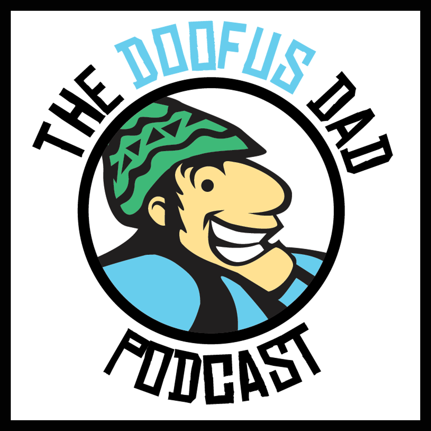 The Doofus Dad Podcast
