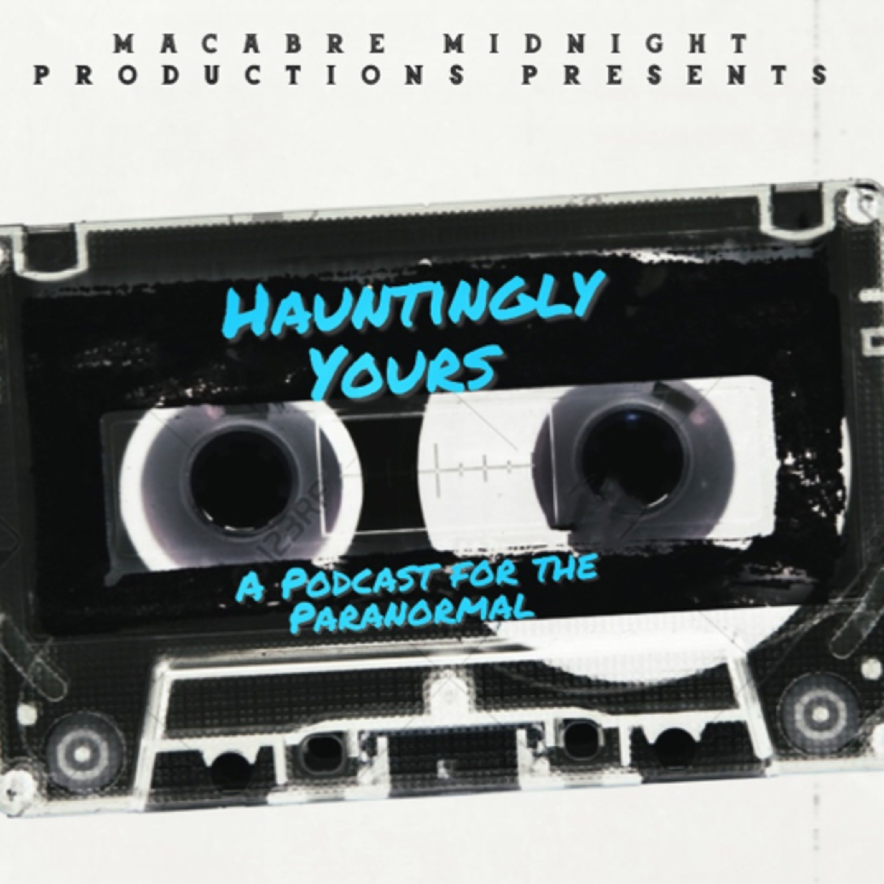 Hauntingly Yours: A Podcast for the Paranormal