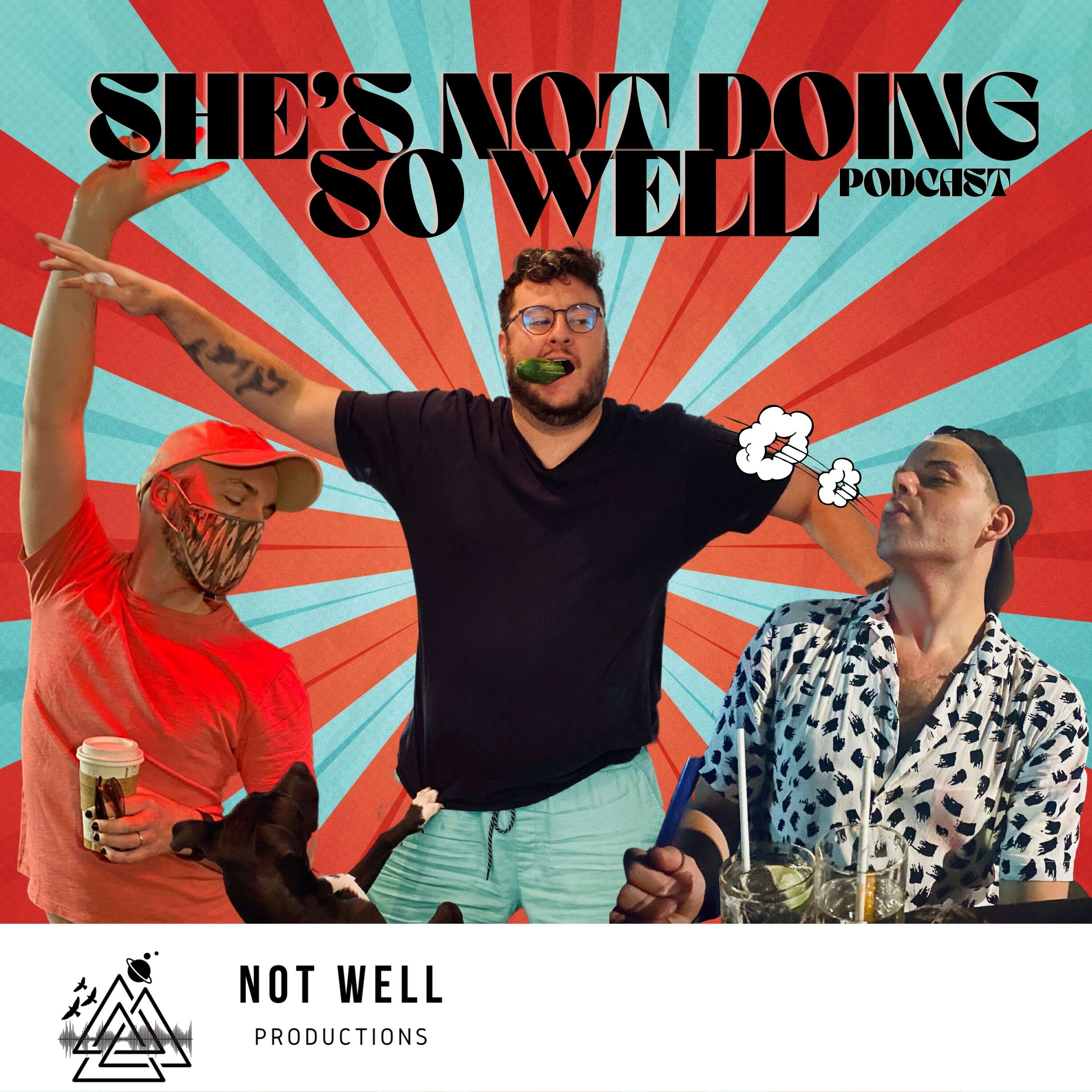 She's Not Doing So Well - A Gay Comedy Podcast